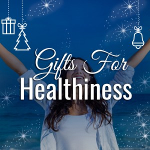 Gifts for Healthiness