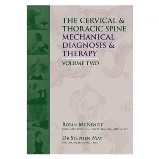 The Cervical and Thoracic Spine: Mechanical Diagnosis & Therapy®