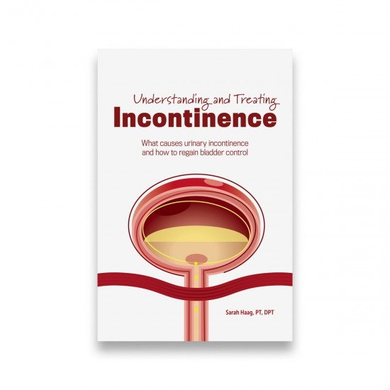 Understanding and Treating Incontinence