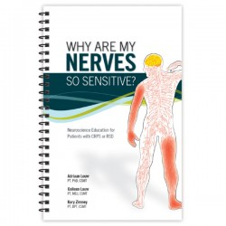 Why Are My Nerves So Sensitive? A patients Guide to Complex Regional Pain Syndrome (CRPS)